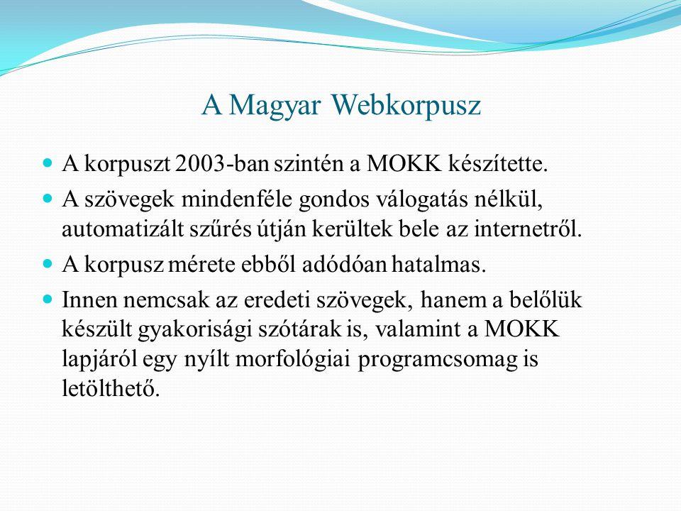 A Magyar Webkorpusz A korpuszt 2003-ban szintén a MOKK készítette.