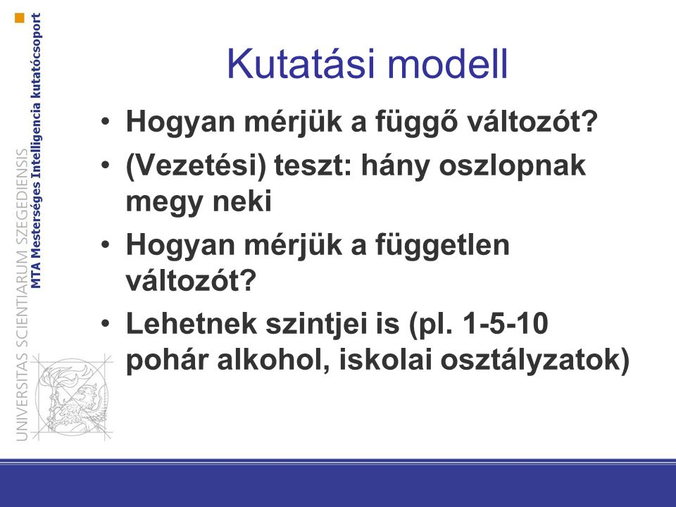 Kutatási modell Hogyan mérjük a függő változót