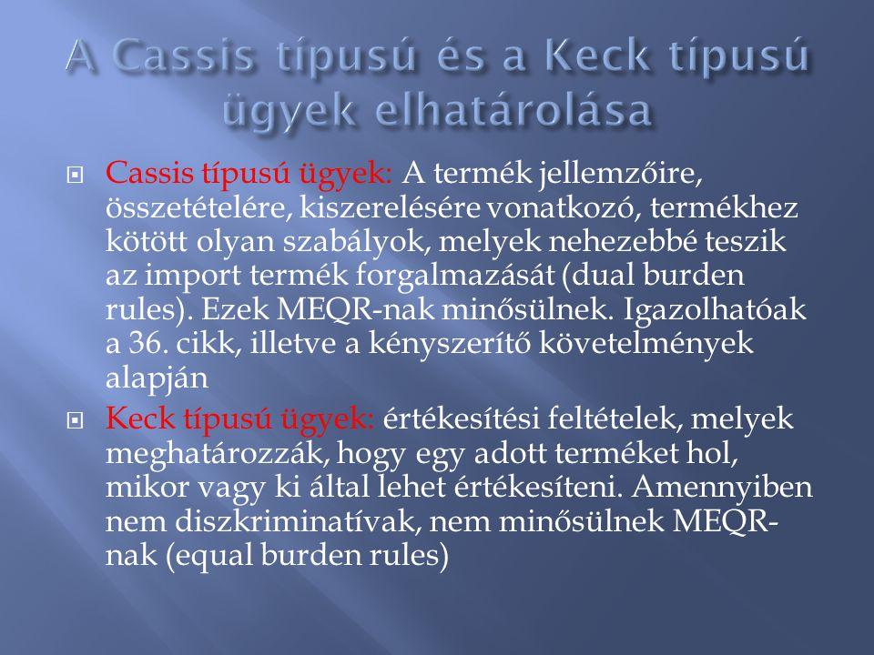 A Cassis típusú és a Keck típusú ügyek elhatárolása