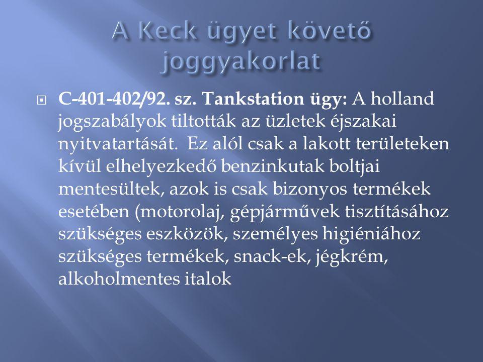 A Keck ügyet követő joggyakorlat