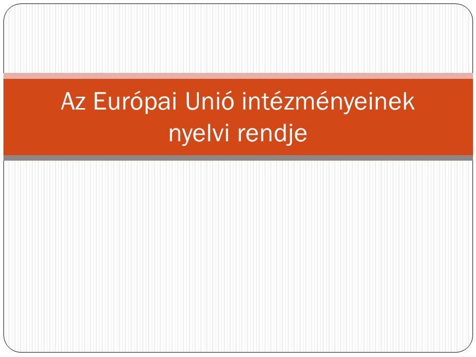 Az Európai Unió intézményeinek nyelvi rendje