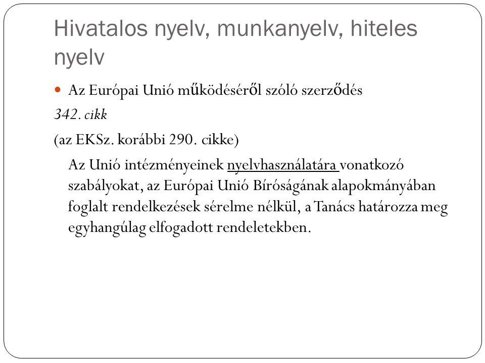 Hivatalos nyelv, munkanyelv, hiteles nyelv