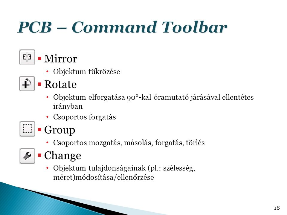 PCB – Command Toolbar Mirror Rotate Group Change Objektum tükrözése