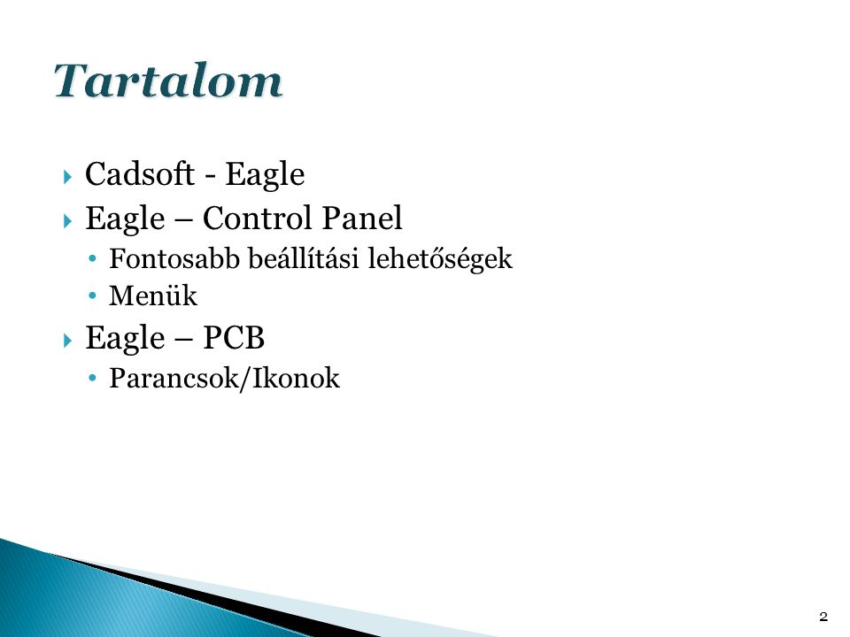 Tartalom Cadsoft - Eagle Eagle – Control Panel Eagle – PCB
