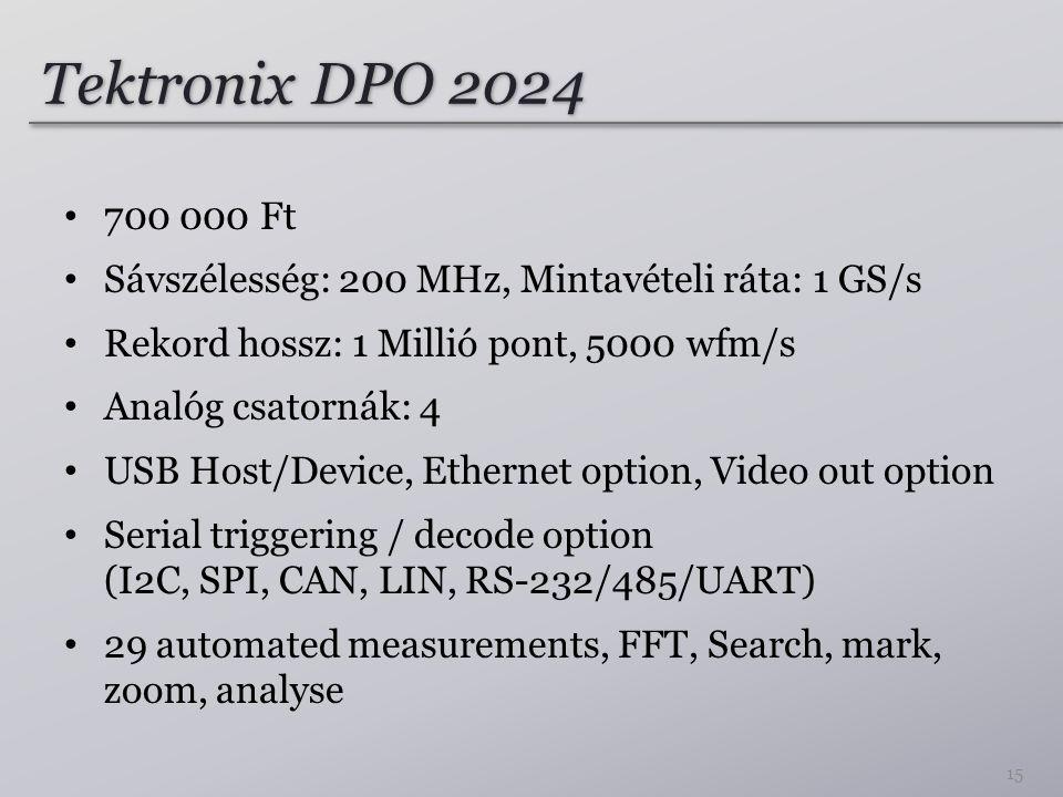 Tektronix DPO 2024 700 000 Ft. Sávszélesség: 200 MHz, Mintavételi ráta: 1 GS/s. Rekord hossz: 1 Millió pont, 5000 wfm/s.