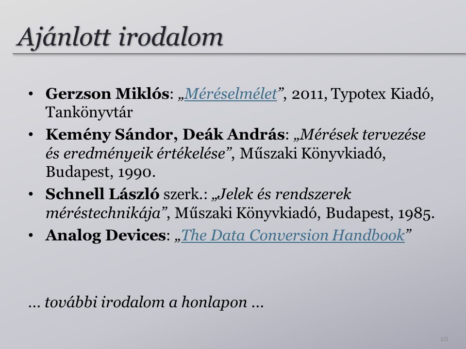 """Ajánlott irodalom Gerzson Miklós: """"Méréselmélet , 2011, Typotex Kiadó, Tankönyvtár."""