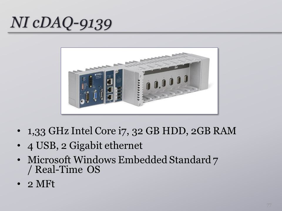 NI cDAQ-9139 1,33 GHz Intel Core i7, 32 GB HDD, 2GB RAM