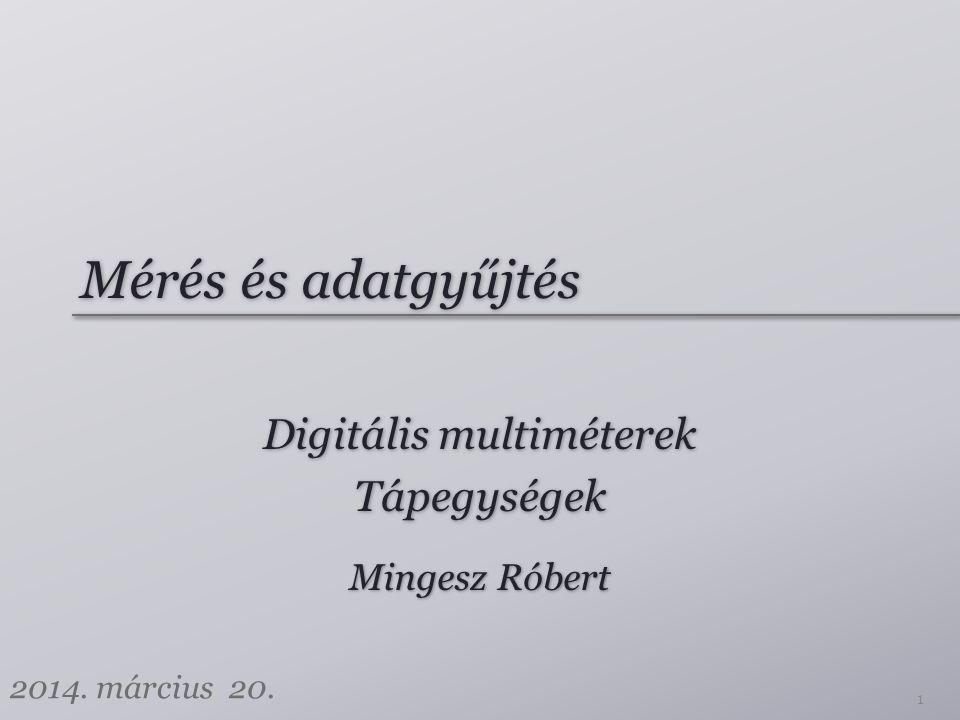 Digitális multiméterek Tápegységek