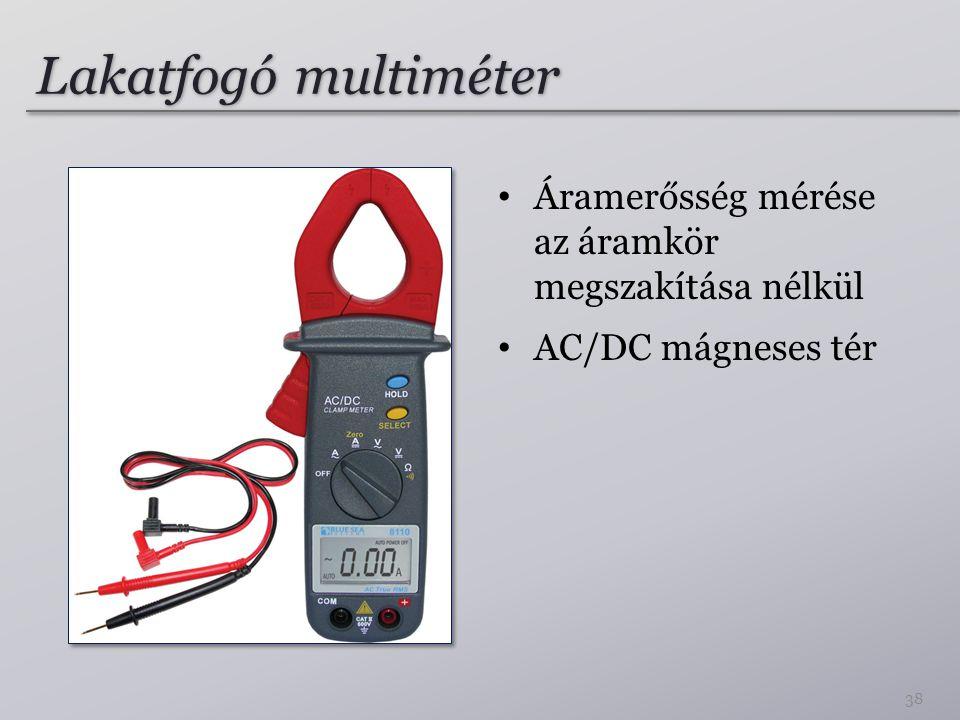 Lakatfogó multiméter Áramerősség mérése az áramkör megszakítása nélkül