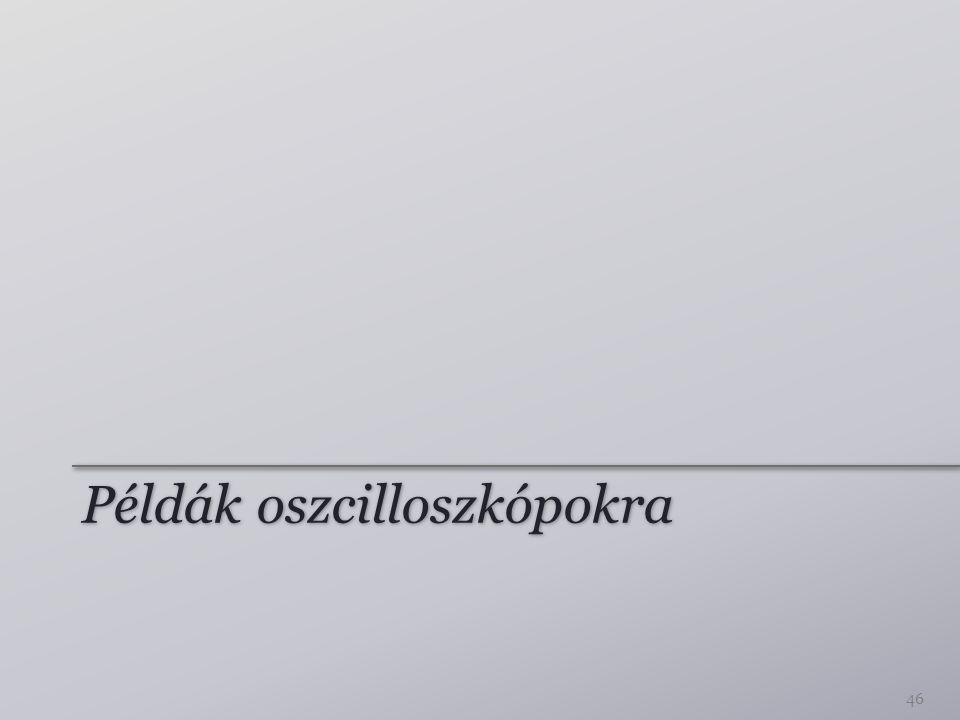 Példák oszcilloszkópokra