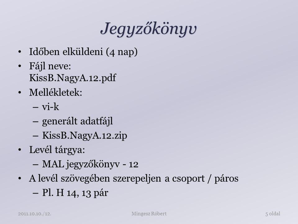 Jegyzőkönyv Időben elküldeni (4 nap) Fájl neve: KissB.NagyA.12.pdf