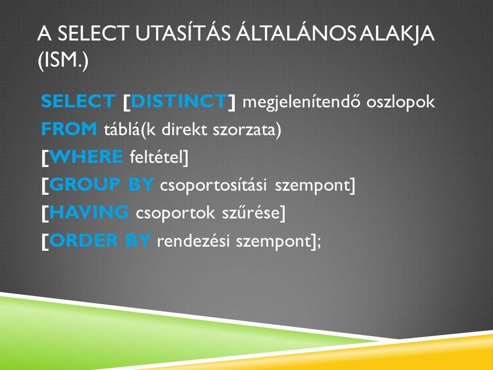 A select utasítás általános alakja (ISM.)