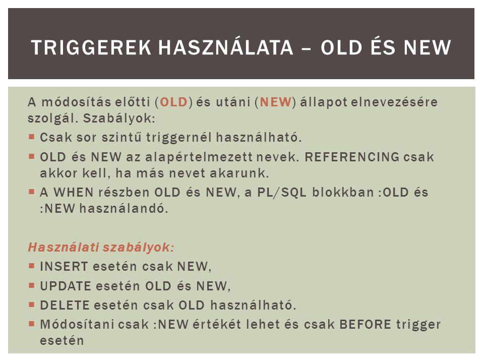 triggerek használata – OLD és NEW