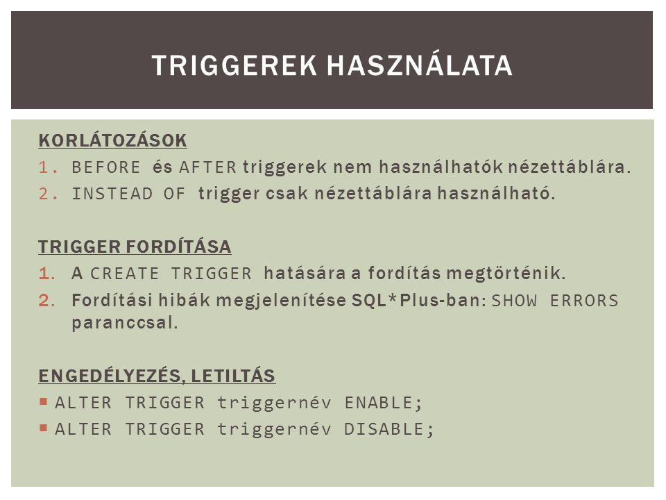 Triggerek használata KORLÁTOZÁSOK
