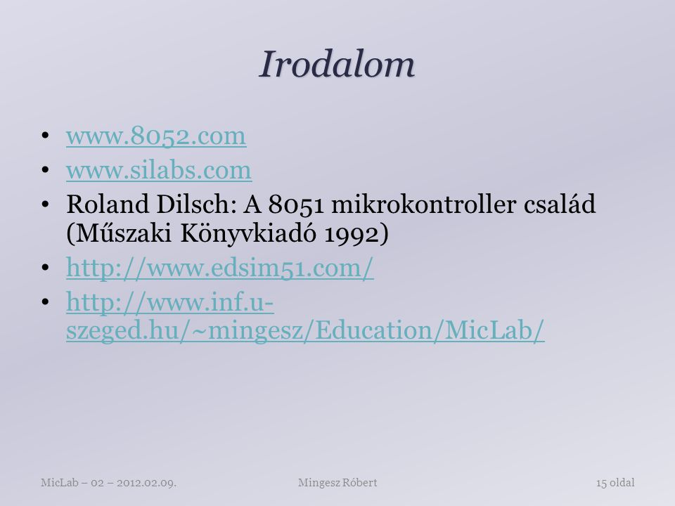 Irodalom www.8052.com www.silabs.com