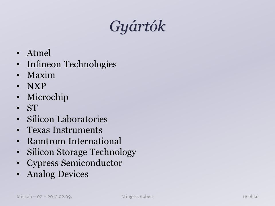 Gyártók Atmel Infineon Technologies Maxim NXP Microchip ST