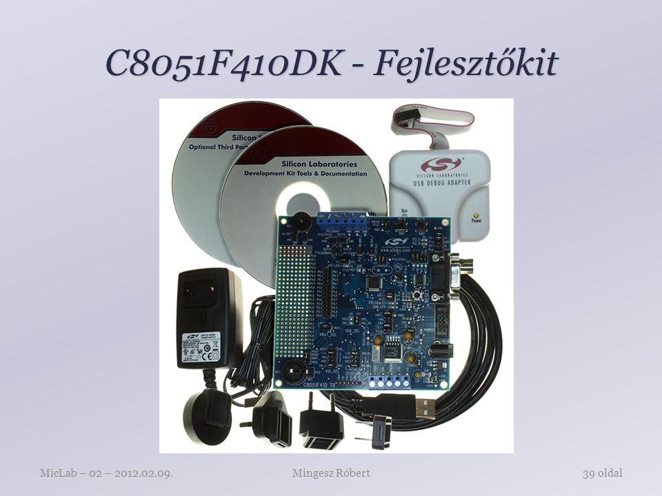 C8051F410DK - Fejlesztőkit MicLab – 02 – 2012.02.09. Mingesz Róbert