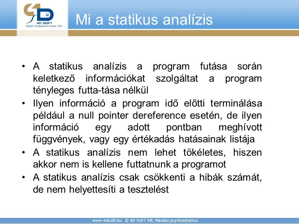 Mi a statikus analízis A statikus analízis a program futása során keletkező információkat szolgáltat a program tényleges futta-tása nélkül.