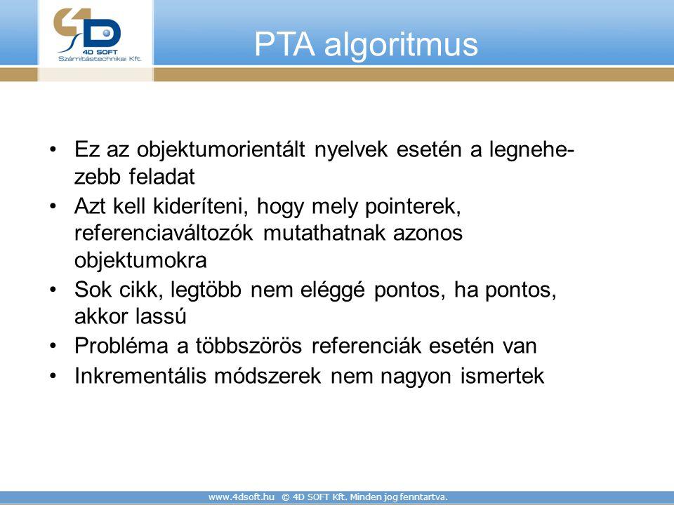 PTA algoritmus Ez az objektumorientált nyelvek esetén a legnehe-zebb feladat.