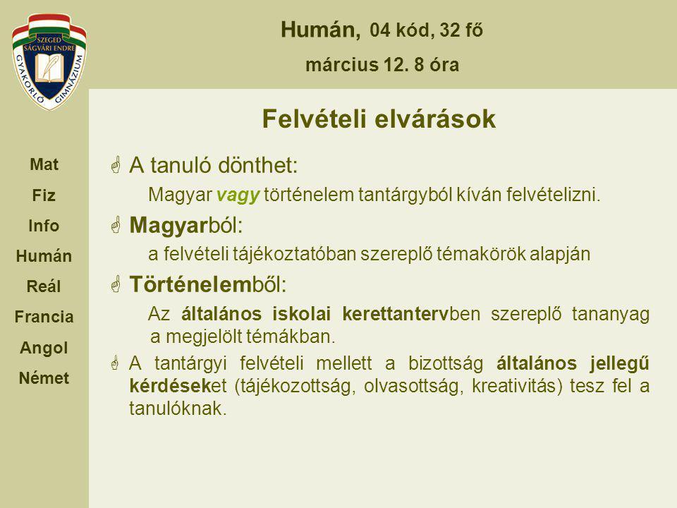 Felvételi elvárások A tanuló dönthet: Magyarból: Történelemből: