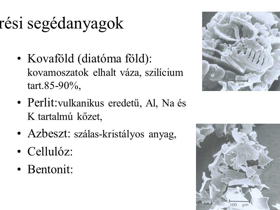 Szűrési segédanyagok Kovaföld (diatóma föld): kovamoszatok elhalt váza, szilícium tart.85-90%,