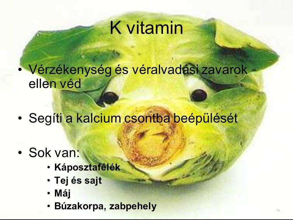 K vitamin Vérzékenység és véralvadási zavarok ellen véd