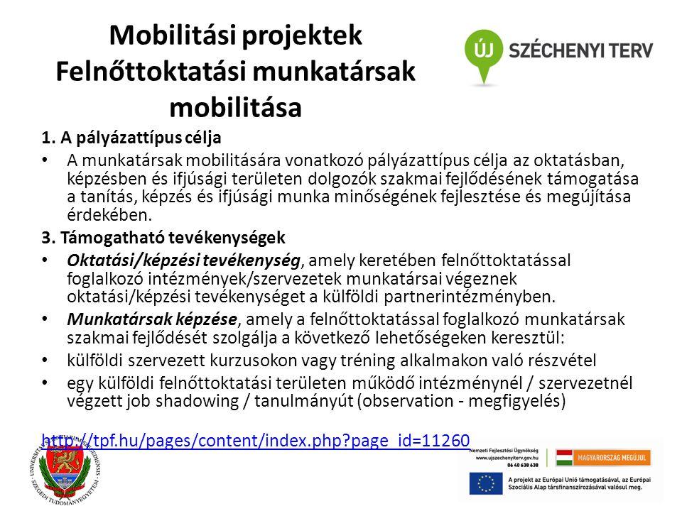 Mobilitási projektek Felnőttoktatási munkatársak mobilitása