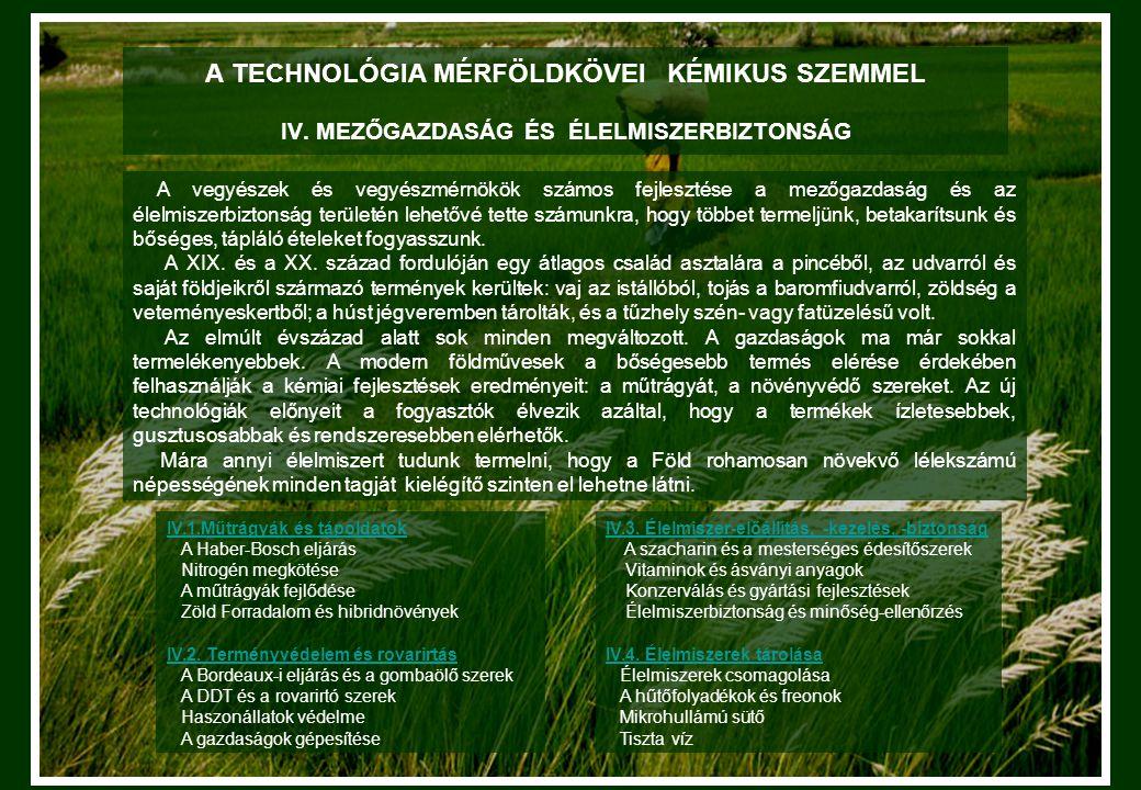A TECHNOLÓGIA MÉRFÖLDKÖVEI KÉMIKUS SZEMMEL IV