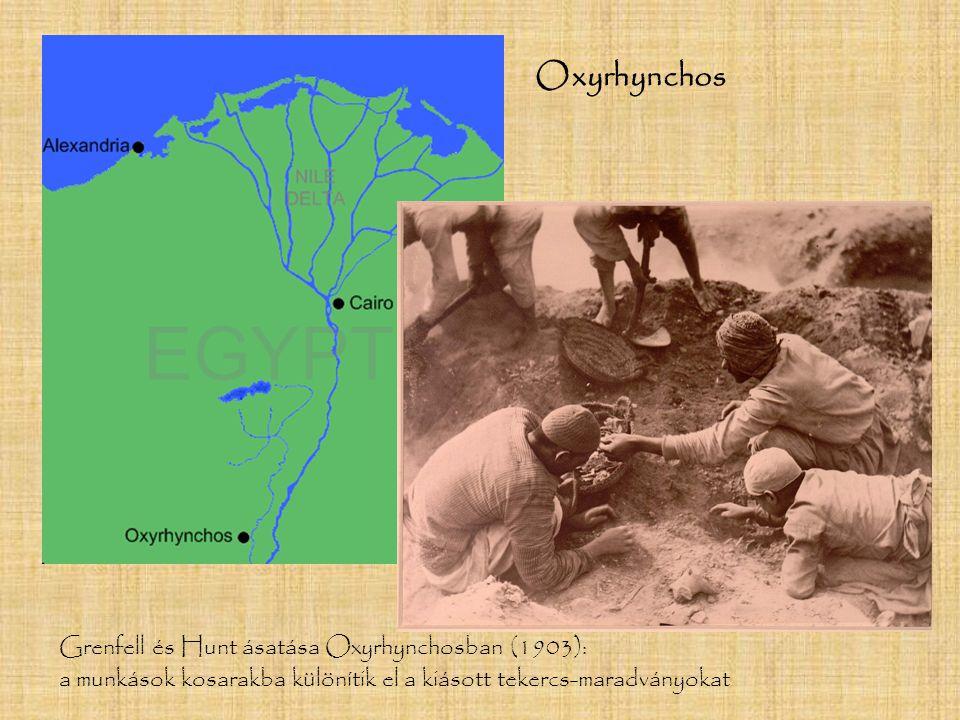 Oxyrhynchos Grenfell és Hunt ásatása Oxyrhynchosban (1903):