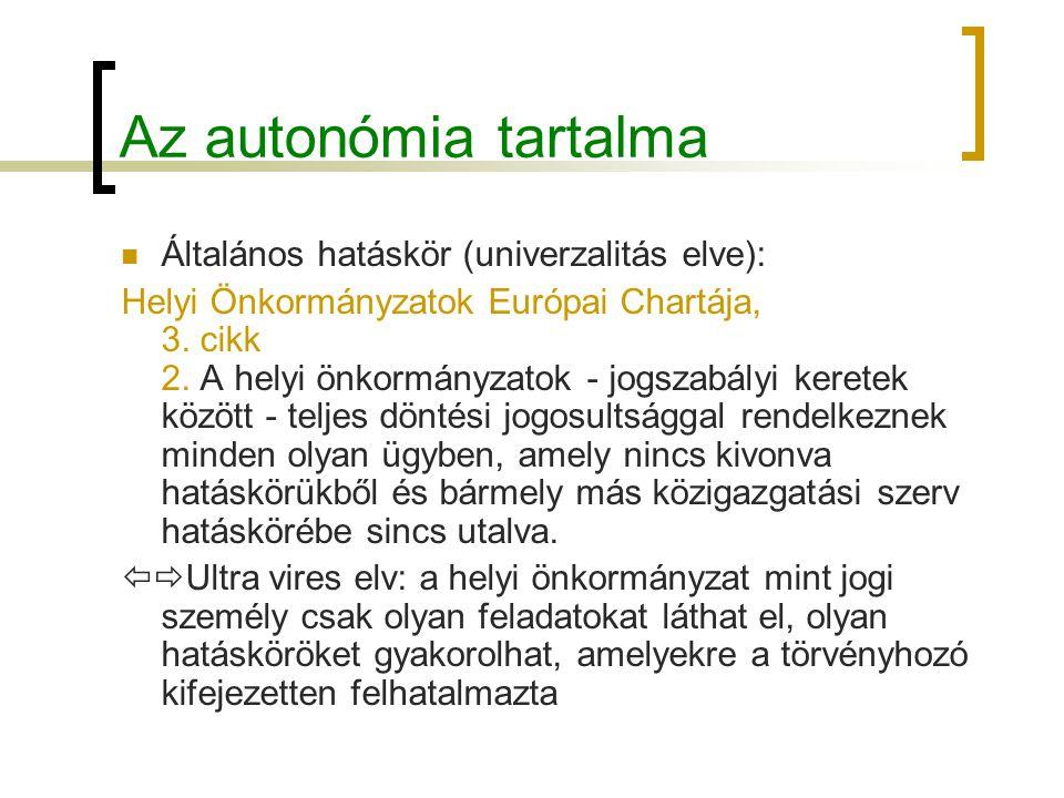 Az autonómia tartalma Általános hatáskör (univerzalitás elve):