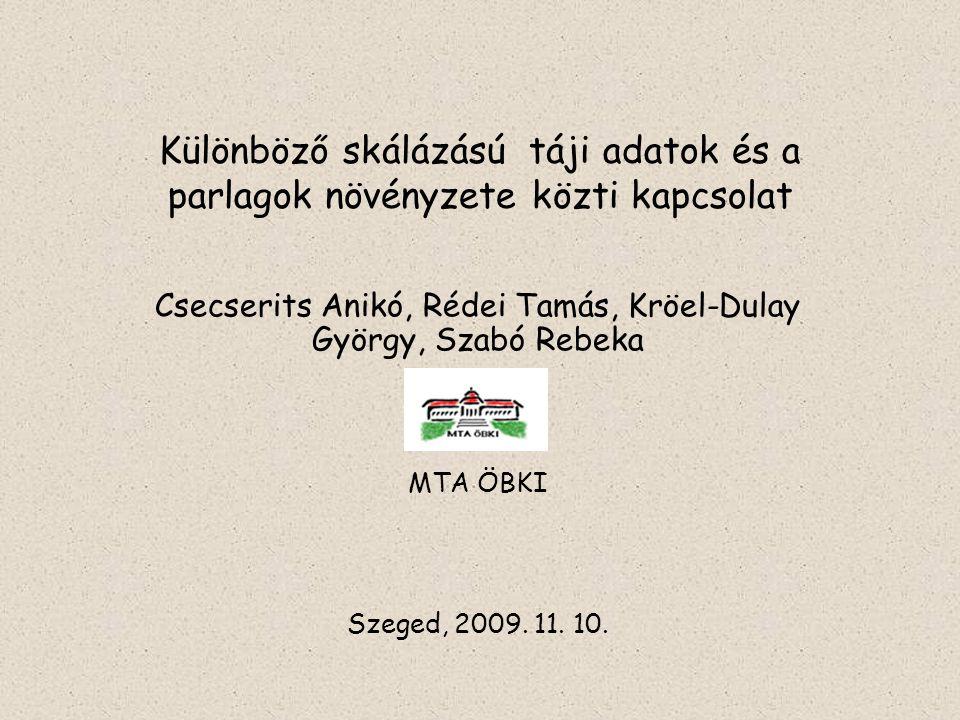 Csecserits Anikó, Rédei Tamás, Kröel-Dulay György, Szabó Rebeka