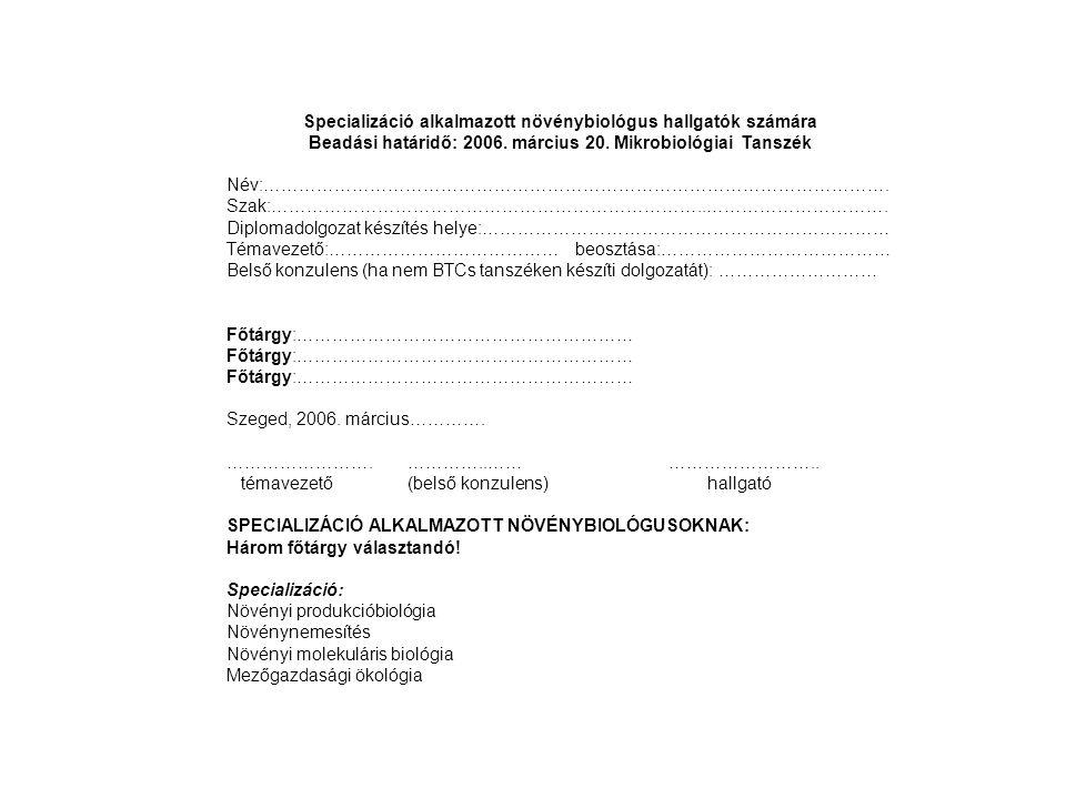 Beadási határidő: 2006. március 20. Mikrobiológiai Tanszék