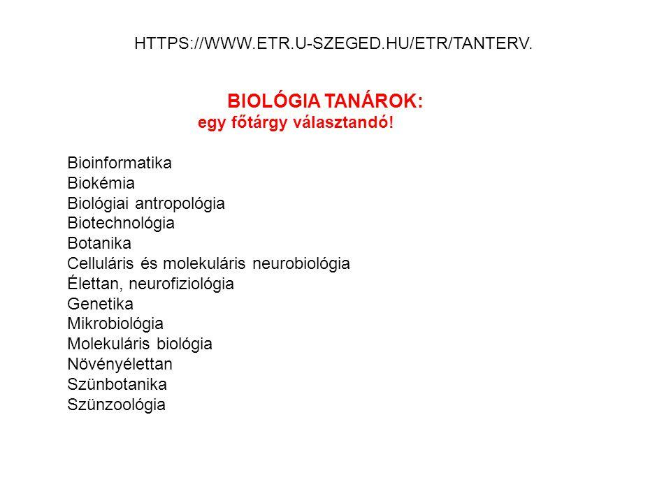 BIOLÓGIA TANÁROK: HTTPS://WWW.ETR.U-SZEGED.HU/ETR/TANTERV.