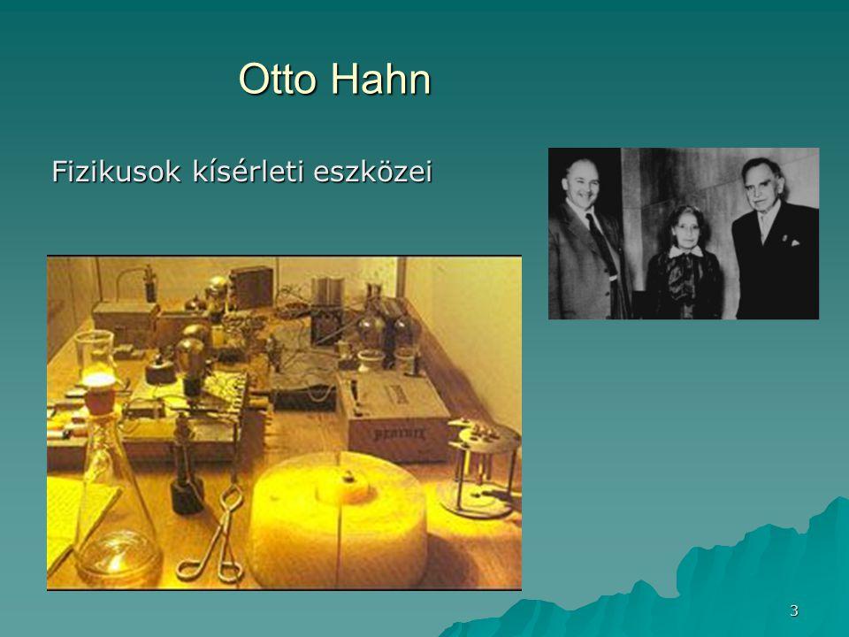 Otto Hahn Fizikusok kísérleti eszközei