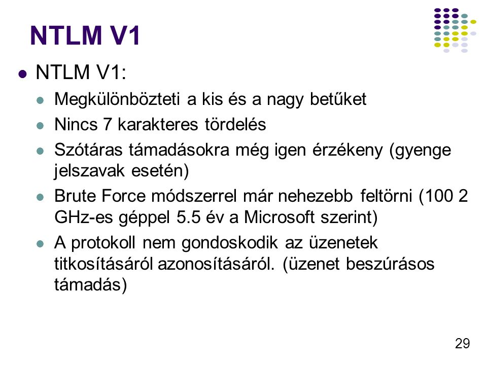 NTLM V1 NTLM V1: Megkülönbözteti a kis és a nagy betűket