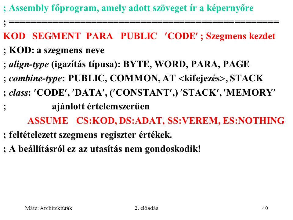 ; Assembly főprogram, amely adott szöveget ír a képernyőre