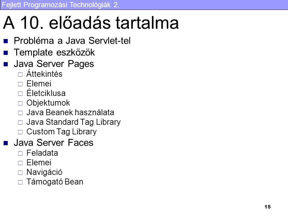 A 10. előadás tartalma Probléma a Java Servlet-tel Template eszközök