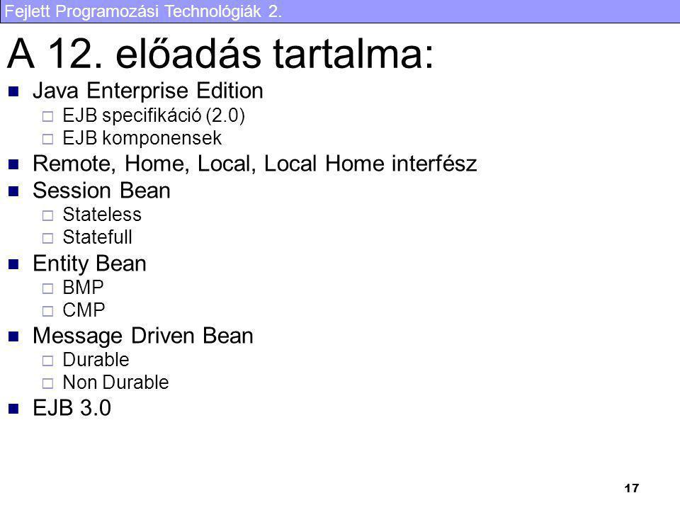 A 12. előadás tartalma: Java Enterprise Edition