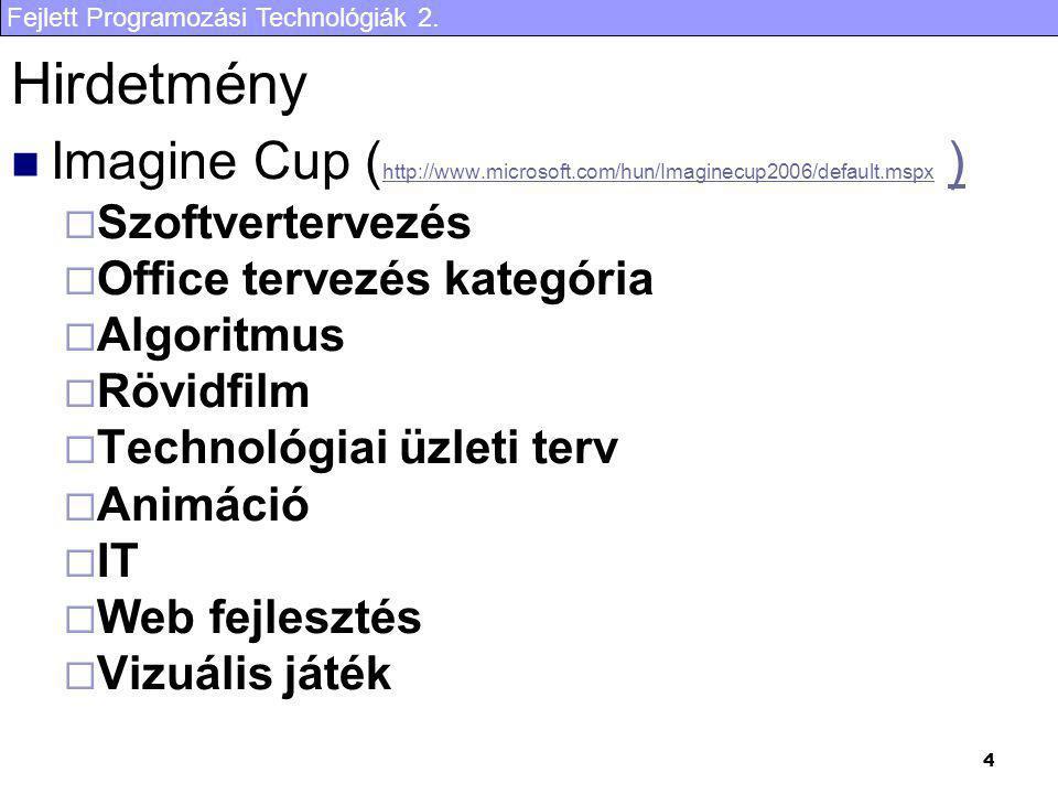 Hirdetmény Imagine Cup (http://www.microsoft.com/hun/Imaginecup2006/default.mspx ) Szoftvertervezés.