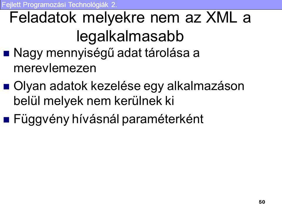 Feladatok melyekre nem az XML a legalkalmasabb