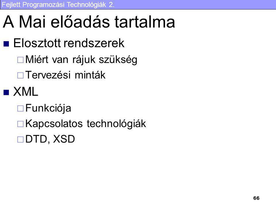 A Mai előadás tartalma Elosztott rendszerek XML