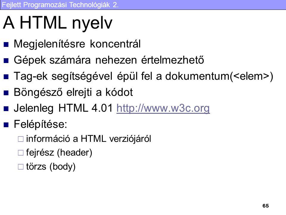 A HTML nyelv Megjelenítésre koncentrál