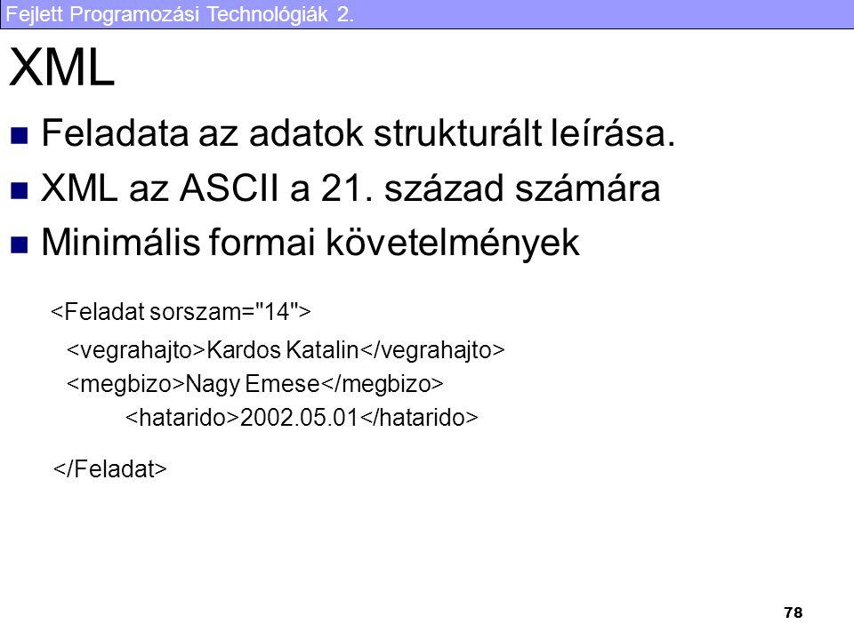 XML Feladata az adatok strukturált leírása.