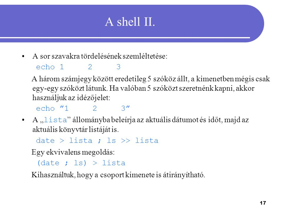 A shell II. A sor szavakra tördelésének szemléltetése: echo 1 2 3