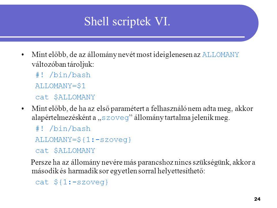 Shell scriptek VI. Mint előbb, de az állomány nevét most ideiglenesen az ALLOMANY változóban tároljuk: