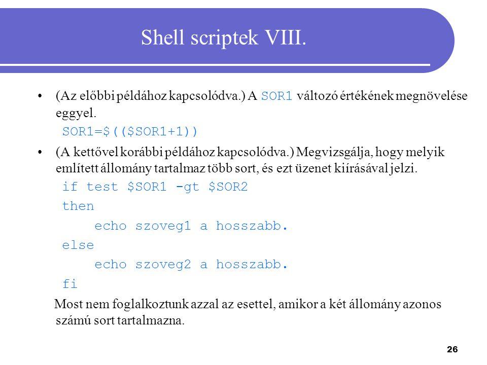 Shell scriptek VIII. (Az előbbi példához kapcsolódva.) A SOR1 változó értékének megnövelése eggyel.