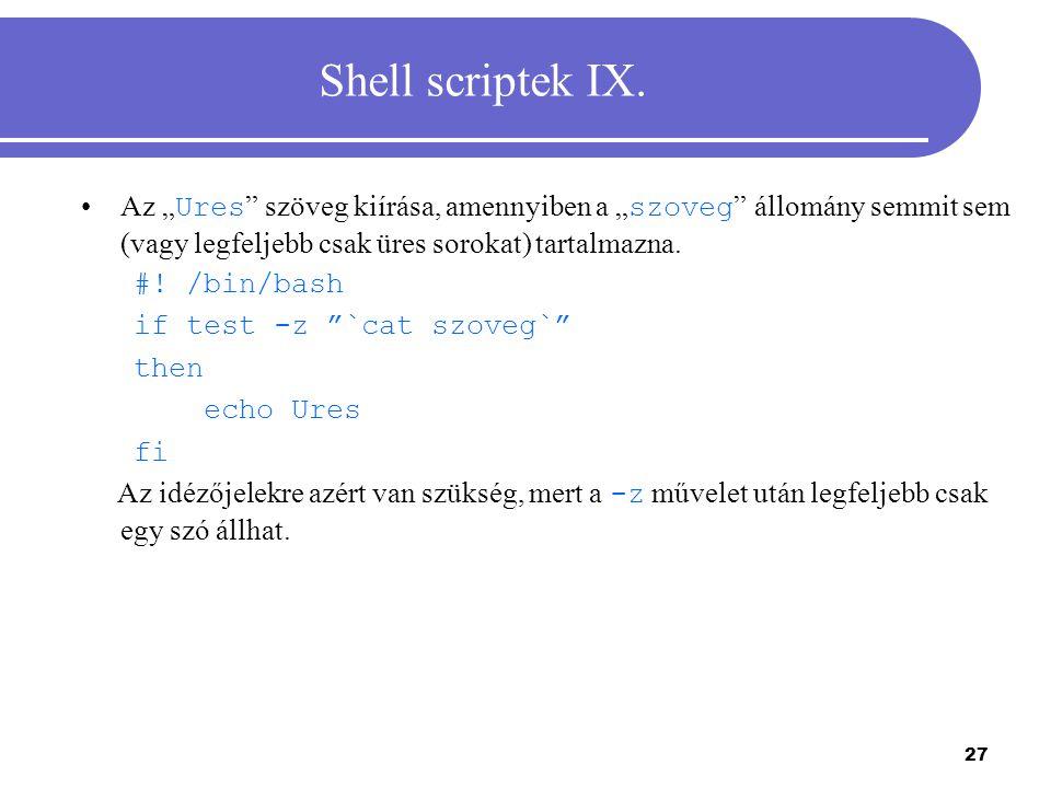 """Shell scriptek IX. Az """"Ures szöveg kiírása, amennyiben a """"szoveg állomány semmit sem (vagy legfeljebb csak üres sorokat) tartalmazna."""