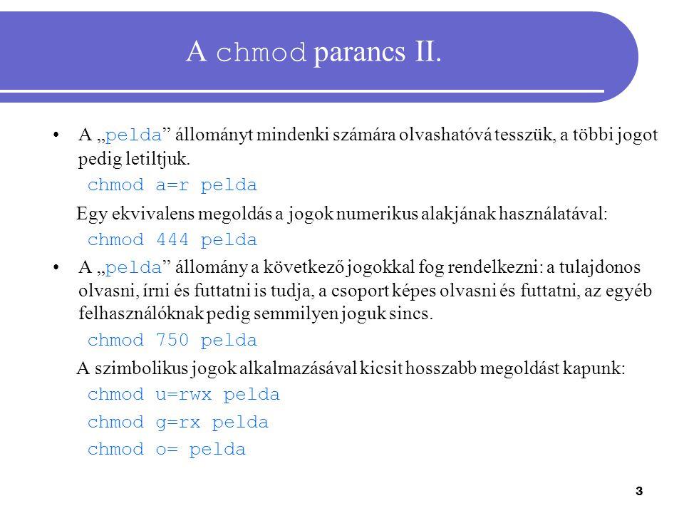 """A chmod parancs II. A """"pelda állományt mindenki számára olvashatóvá tesszük, a többi jogot pedig letiltjuk."""