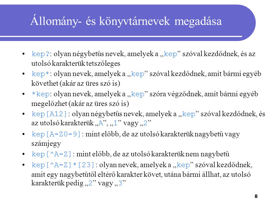 Állomány- és könyvtárnevek megadása