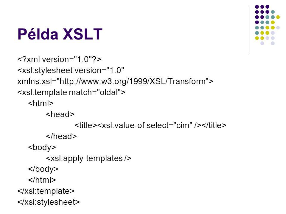 Példa XSLT < xml version= 1.0 >